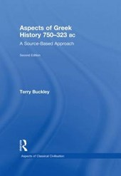 Aspects of Greek History 750-323BC | Terry Buckley |