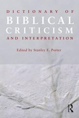 Dictionary of Biblical Criticism and Interpretation | Stanley E. Porter |