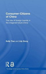 Consumer-Citizens of China | Tian, Kelly ; Dong, Lily |