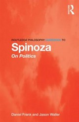 Routledge Philosophy GuideBook to Spinoza on Politics | Daniel Frank |