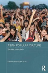 Asian Popular Culture | Anthony Y. H. Fung |