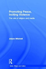 Promoting Peace, Inciting Violence | Jolyon Mitchell |