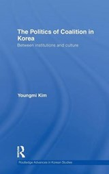 The Politics of Coalition in Korea | Youngmi Kim |