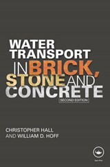 Water Transport in Brick, Stone and Concrete | Hall, Christopher ; Hoff, William D. |