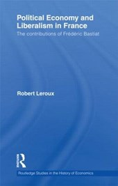 Political Economy and Liberalism in France | Robert Leroux |