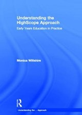 Understanding the HighScope Approach | Monica Wiltshire |