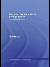 The Arab Lobby and US Foreign Policy
