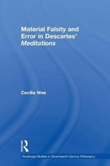 Material Falsity and Error in Descartes' Meditations | Cecilia Wee |