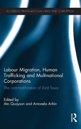 Labour Migration, Human Trafficking and Multinational Corporations | auteur onbekend |