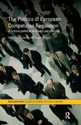 The Politics of European Competition Regulation | Buch-Hansen, Hubert ; Wigger, Angela |