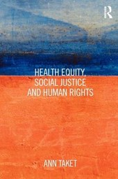 Health Equity, Social Justice and Human Rights | Ann Taket |