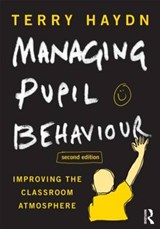 Managing Pupil Behaviour | Terry Haydn |