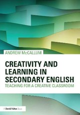 Creativity and Learning in Secondary English | Andrew McCallum |