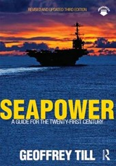 Seapower: A Guide for the Twenty-First Century | Geoffrey Till |