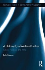 A Philosophy of Material Culture | Beth Preston |