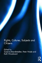 Rights, Cultures, Subjects and Citizens