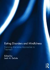 Eating Disorders and Mindfulness | Leah M. (licensed Psychologist In Private Practice, New York, Usa) DeSole |