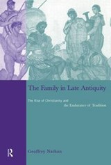 The Family in Late Antiquity | Geoffrey Nathan |