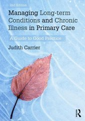 Managing Long-term Conditions and Chronic Illness in Primary | Judith Carrier |