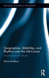 Geographies, Mobilities, and Rhythms over the Life-Course