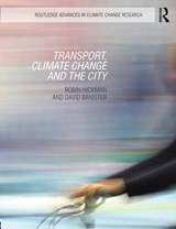 Transport, Climate Change and the City | Robin Hickman |