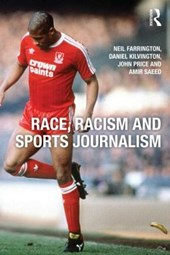 Race, Racism and Sports Journalism | Neil Farrington |
