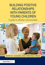 Building Positive Relationships with Parents of Young Childr | Anita Hughes |