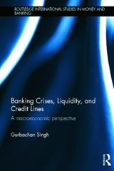 Banking Crises, Liquidity, and Credit Lines | Gurbachan Singh |