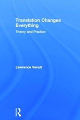 Translation Changes Everything | Lawrence Venuti |