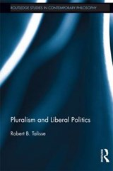 Pluralism and Liberal Politics | Robert B. Talisse |