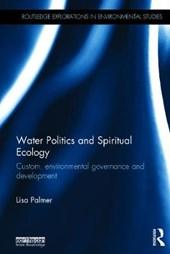 Water Politics and Spiritual Ecology