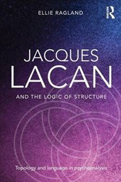 Jacques Lacan and the Logic of Structure | Ellie Ragland |