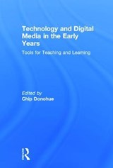 Technology and Digital Media in the Early Years | Chip Donohue |