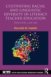 Cultivating Racial and Linguistic Diversity in Literacy Teacher Education | Marcelle Haddix |