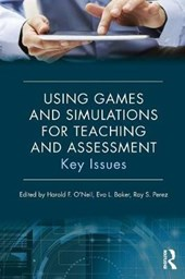 Using Games and Simulations for Teaching and Assessment | Harold F. O'neil |