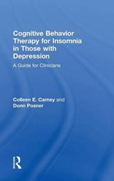 Cognitive Behavior Therapy for Insomnia in Those With Depression | Colleen E. Carney; Donn Posner |