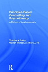 Principles-Based Counselling and Psychotherapy | Carey, Timothy A. ; Mansell, Warren ; Tai, Sara |