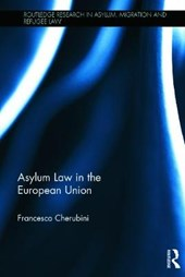 Asylum Law in the European Union | Francesco Cherubini |