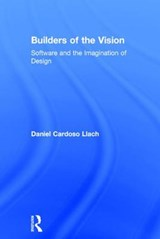 Builders of the Vision | Daniel Cardoso Llach |