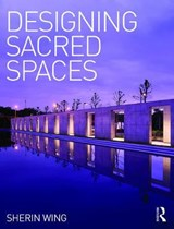 Designing Sacred Spaces | Sherin Wing |