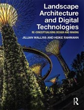 Landscape Architecture and Digital Technologies | Jillian Walliss; Heike Rahmann |