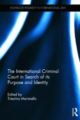 The International Criminal Court in Search of Its Purpose and Identity |  |