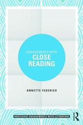 Engagements with Close Reading | Annette Federico |