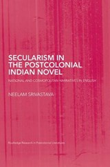 Secularism in the Postcolonial Indian Novel | Neelam Srivastava |
