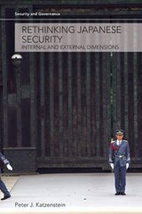 Rethinking Japanese Security | Peter J. Katzenstein |