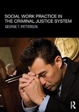 Social Work Practice in the Criminal Justice System | George T. Patterson |