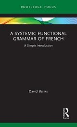 A Systemic Functional Grammar of French | David Banks |