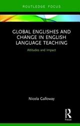 Global Englishes and Change in English Language Teaching | Nicola Galloway |