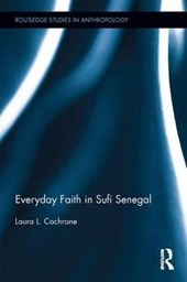 Everyday Faith in Sufi Senegal