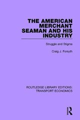The American Merchant Seaman and His Industry | Craig J. Forsyth |